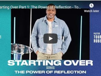 Pastor Touré Roberts Sermon - Starting Over : The Power of Reflection