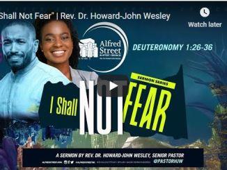 "Rev. Dr. Howard-John Wesley Sermon - ""I Shall Not Fear"""