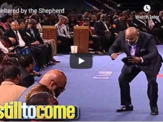 Bishop TD Jakes Sermon - Sheltered by the Shepherd