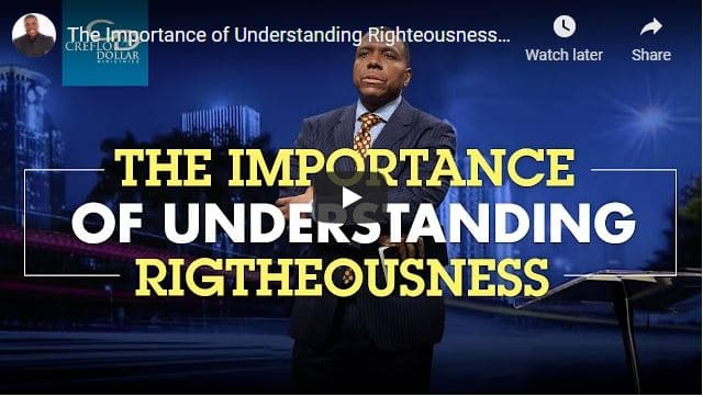 Pastor Creflo Dollar - The Importance of Understanding Righteousness