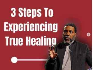 3 Steps To Experiencing True Healing By Pastor Creflo Dollar