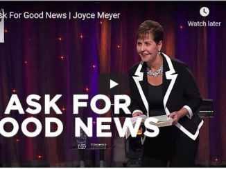 Joyce Meyer Message - Ask For Good News
