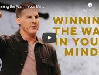 Pastor Craig Groeschel Sermon - Winning the War in Your Mind