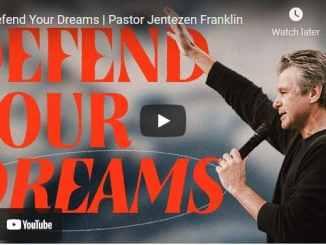 Pastor Jentezen Franklin Sermon - Defend Your Dreams