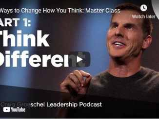 Craig Groeschel - 3 Ways to Change How You Think: Master Class