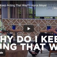 Joyce Meyer & Ginger Stache - Why Do I Keep Acting That Way?