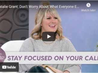 Natalie Grant Message - Don't Worry About What Everyone Else is Doing