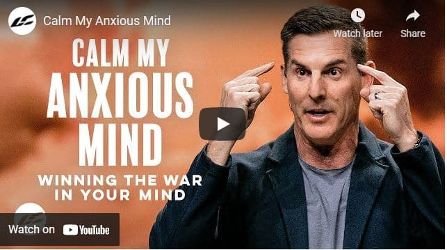 Pastor Craig Groeschel Sermon - Calm My Anxious Mind
