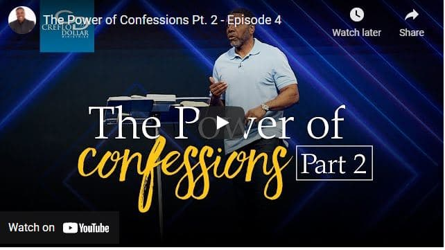 Pastor Creflo Dollar Sermon - The Power of Confessions