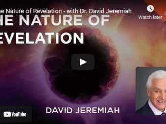 Pastor David Jeremiah Sermon - The Nature of Revelation