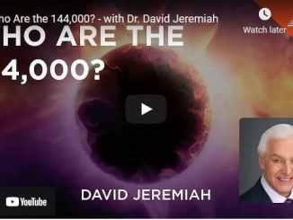 Pastor David Jeremiah Sermon - Who Are the 144,000?