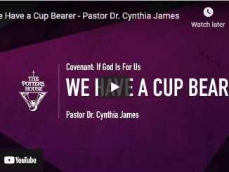Pastor Dr. Cynthia James Sermon - We Have a Cup Bearer