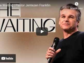 Pastor Jentezen Franklin Sermon - The Waiting