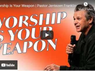 Pastor Jentezen Franklin Sermon - Worship Is Your Weapon