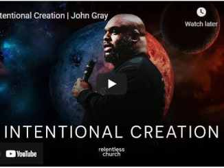 Pastor John Gray Sermon - Intentional Creation