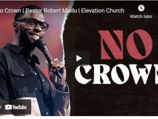 Pastor Robert Madu Sermon - No Crown