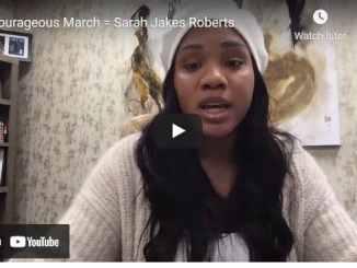 Pastor Sarah Jakes Roberts Message - Courageous March