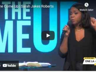 Pastor Sarah Jakes Roberts Sermon - The Come Up