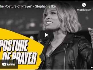 Pastor Stephanie Ike Sermon - The Posture of Prayer