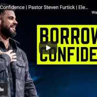 Pastor Steven Furtick Sermon - Borrowed Confidence