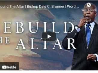 Bishop Dale Bronner Sermon - Rebuild The Altar