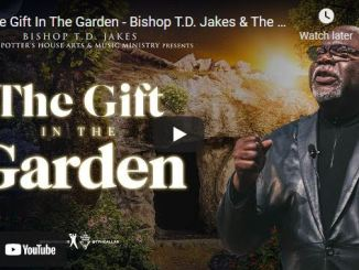 Bishop TD Jakes Easter Sermon - The Gift In The Garden