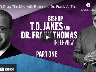 Bishop TD Jakes & Reverend Dr. Frank A. Thomas - Don't Drop The Mic