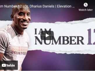 Dr. Dharius Daniels Sermon - I Am Number 12