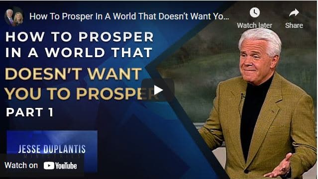 Jesse Duplantis - How To Prosper In A World That Doesn't Want You To Prosper