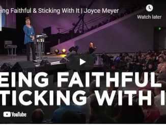 Joyce Meyer - Being Faithful & Sticking With It