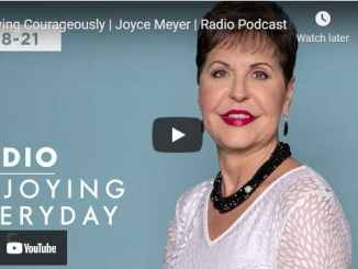 Joyce Meyer Message - Living Courageously
