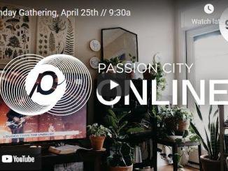 Passion City Church Sunday Live Service For April 25 2021