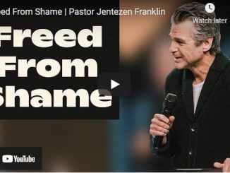 Pastor Jentezen Franklin Sermon - Freed From Shame