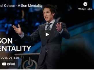 Pastor Joel Osteen Sermon - A Son Mentality