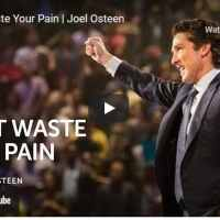 Pastor Joel Osteen Sermon - Don't Waste Your Pain