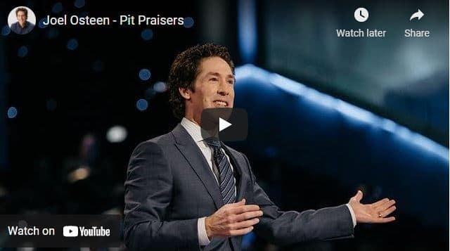 Pastor Joel Osteen Sermon - Pit Praisers