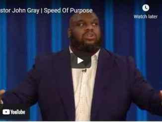 Pastor John Gray Sermon - Speed Of Purpose