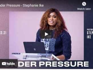 Pastor Stephanie Ike Sermon - Under Pressure