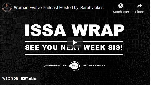Woman Evolve Podcast By Sarah Jakes Roberts - Season 8 Episode 12