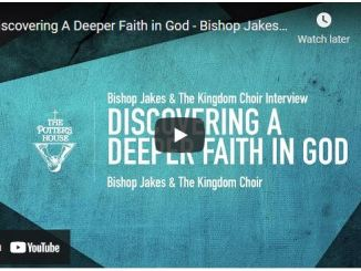 Bishop Jakes & The Kingdom Choir: Discovering A Deeper Faith in God