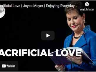 Joyce Meyer Message - Sacrificial Love