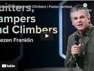 Pastor Jentezen Franklin Sermon: Quitters, Campers and Climbers