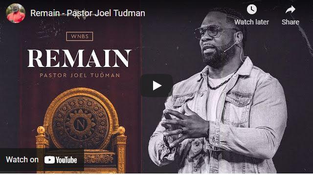 Pastor Joel Tudman Sermon - Remain