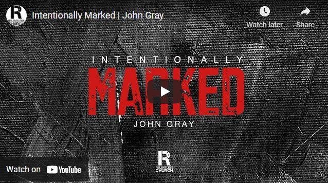 Pastor John Gray Sermon - Intentionally Marked
