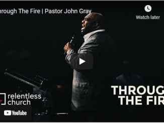 Pastor John Gray Sermon - Through The Fire
