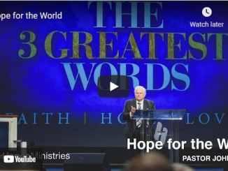Pastor John Hagee Sermon - Hope for the World