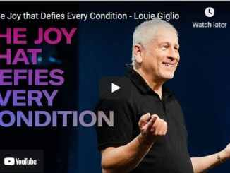 Pastor Louie Giglio Sermon - The Joy that Defies Every Condition