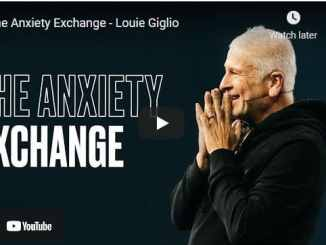 Pastor Louie Giglio Sermons: The Anxiety Exchange