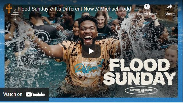 Pastor Michael Todd: Flood Sunday - It's Different Now