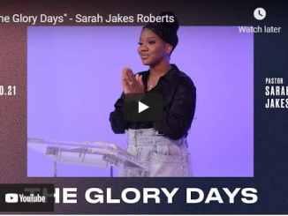 Pastor Sarah Jakes Roberts Sermon: The Glory Days
